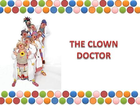 THE CLOWN DOCTOR.