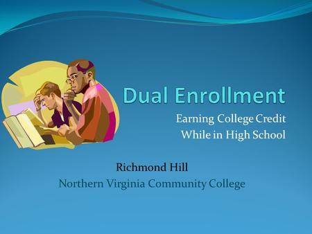 Earning College Credit While in High School Richmond Hill Northern Virginia Community College.