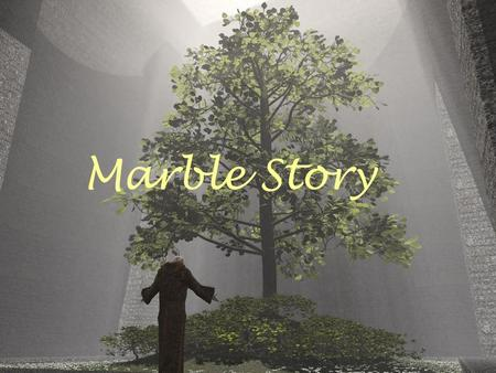 Marble Story.