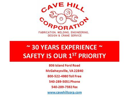 ~ 30 YEARS EXPERIENCE ~ SAFETY IS OUR 1 ST PRIORITY 806 Island Ford Road McGaheysville, VA 22840 800-522-4980 Toll Free 540-289-5051 Phone 540-289-7592.