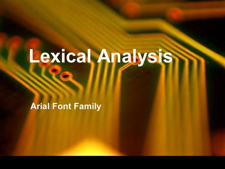 Lexical Analysis Arial Font Family.