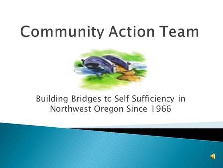 Building Bridges to Self Sufficiency in Northwest Oregon Since 1966.