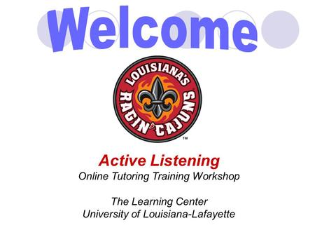 Welcome Active Listening Online Tutoring Training Workshop