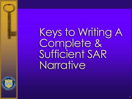 1 2 Note: The following slides represent suggestions to enhance the writing of a SAR narrative. This information should be used in conjunction with the.