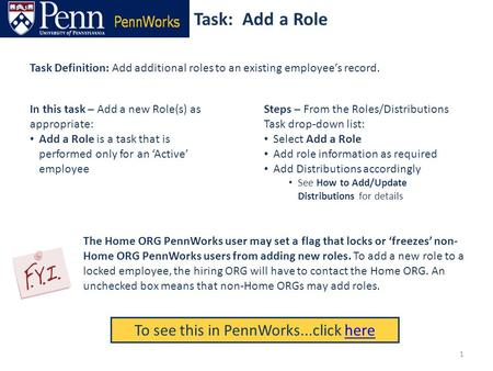Task: Add a Role To see this in PennWorks...click herehere Task Definition: Add additional roles to an existing employee's record. Steps – From the Roles/Distributions.