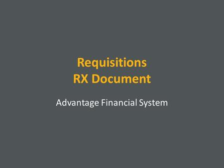 Requisitions RX Document Advantage Financial System.