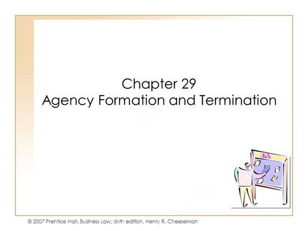 Chapter 29 Agency Formation and Termination