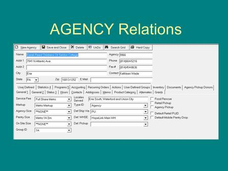 AGENCY Relations. Topics to Discuss Adding a new agency Contacts and Address Information Parent/Program Relationship Accounts Receivable Agency Correspondence.