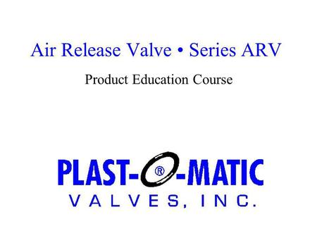 Air Release Valve Series ARV Product Education Course.