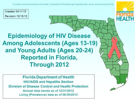 Florida Department of Health HIV/AIDS and Hepatitis Section Division of Disease Control and Health Protection Annual data trends as of 12/31/2012 Living.