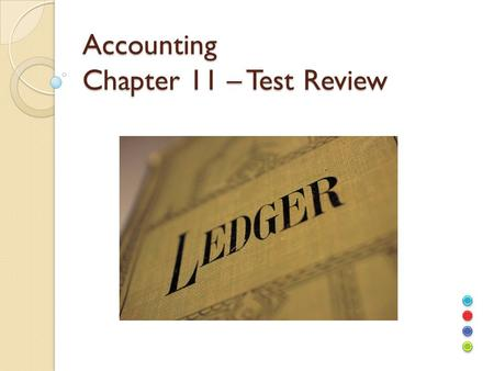 Accounting Chapter 11 – Test Review