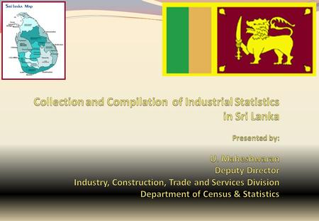 Outline Major programmes for collecting industrial statistics Decennial Census of Industries Annual survey of industries Survey of construction industries.