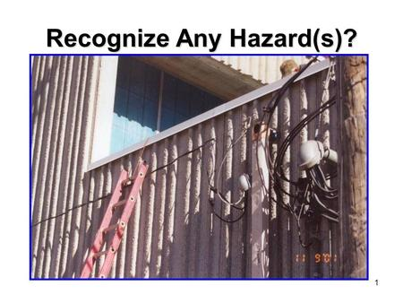 1 Recognize Any Hazard(s)?. 2 Yes No employer shall permit a worker to work in such proximity to any part of an electric power circuit that the worker.
