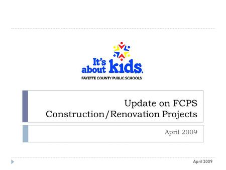 Update on FCPS Construction/Renovation Projects April 2009.