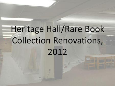 Heritage Hall/Rare Book Collection Renovations, 2012.