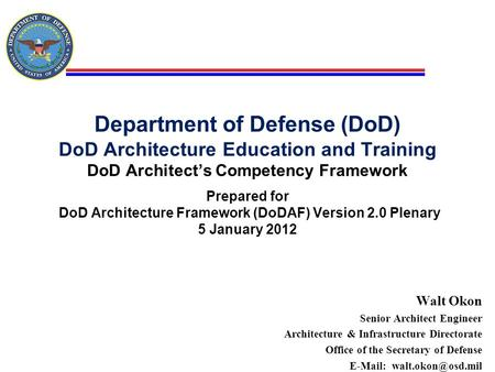 Department of Defense (DoD) DoD Architecture Education and Training DoD Architect's Competency Framework Prepared for DoD Architecture Framework (DoDAF)