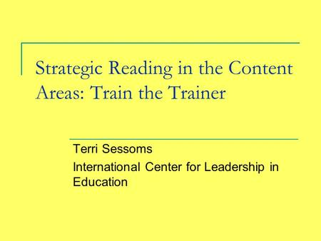 Strategic Reading in the Content Areas: Train the Trainer