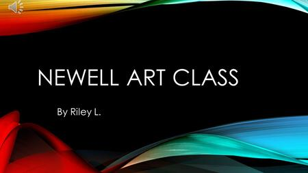 NEWELL ART CLASS By Riley L. HISTORY OF ART. The image to the right are names of famous artiest between the years of the 1800 and 1900 century. These.