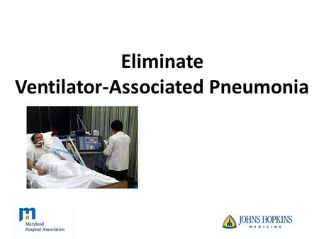Eliminate Ventilator-Associated Pneumonia. What Is a Ventilator? A machine that supports breathing for those that have lost the ability to breathe Short.