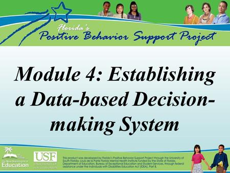Module 4: Establishing a Data-based Decision- making System.