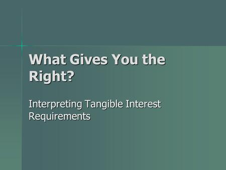 What Gives You the Right? Interpreting Tangible Interest Requirements.