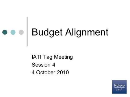 Budget Alignment IATI Tag Meeting Session 4 4 October 2010.