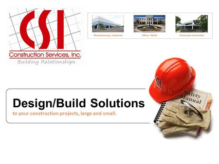 Design/Build Solutions to your construction projects, large and small.