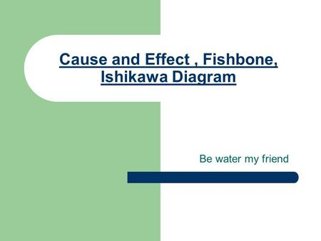 Cause effect diagram fishbone or ishikawa diagram dr ppt video cause and effect fishbone ishikawa diagram ccuart Images