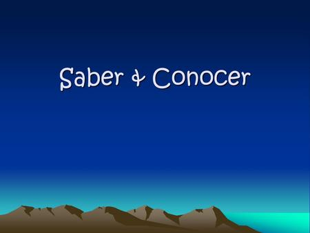 "Saber & Conocer. SABER & CONOCER -Both saber and conocer mean ""to know"" -However, they are used in different contexts…"