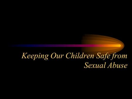 Keeping Our Children Safe from Sexual Abuse. HB 1041 This bill requires districts to adopt and implement a policy addressing sexual abuse of children,