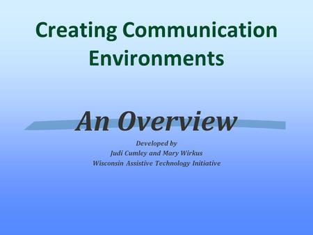 Creating Communication Environments