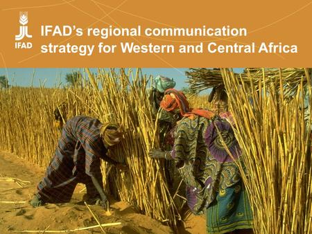 IFAD's regional communication strategy for Western and Central Africa.