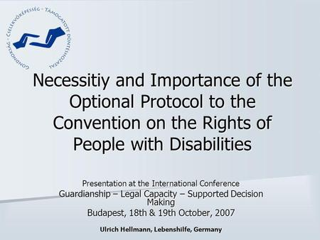 Necessitiy and Importance of the Optional Protocol to the Convention on the Rights of People with Disabilities Presentation at the International Conference.