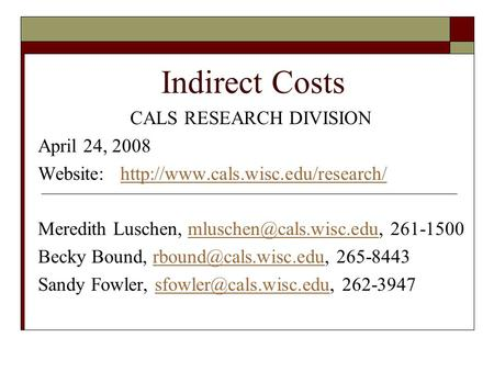 Indirect Costs CALS RESEARCH DIVISION April 24, 2008 Website:  Meredith Luschen,