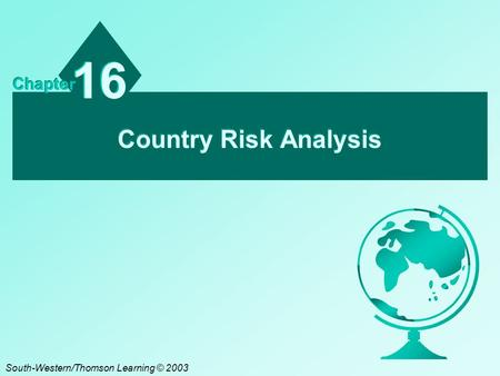 Country Risk Analysis 16 Chapter South-Western/Thomson Learning © 2003.
