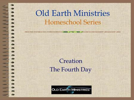 Old Earth Ministries Homeschool Series Creation The Fourth Day.
