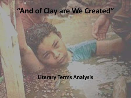 """And of Clay are We Created"""