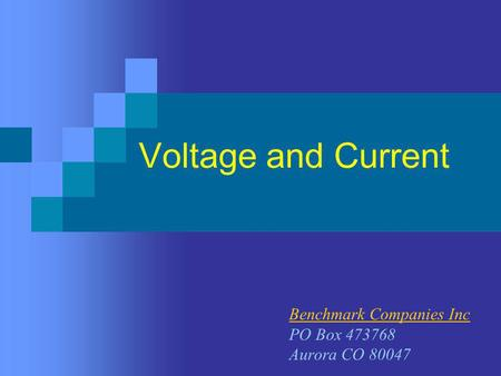 Voltage and Current Benchmark Companies Inc PO Box 473768 Aurora CO 80047.