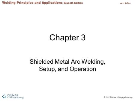 Shielded Metal Arc Welding, Setup, and Operation