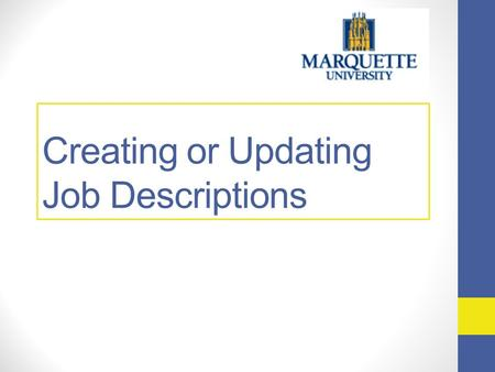 Creating or Updating Job Descriptions. Agenda Requesting a new position and updating a current position Position Evaluation Questionnaire (PEQ) Compensable.