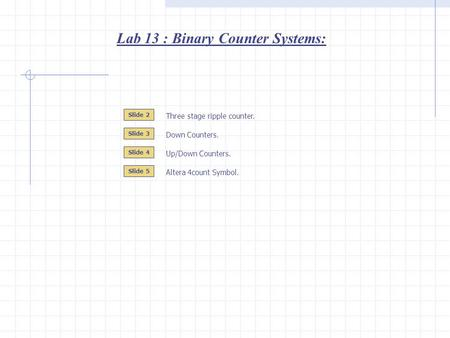 Lab 13 : Binary Counter Systems: