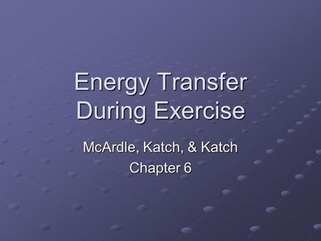 Energy Transfer During <strong>Exercise</strong>