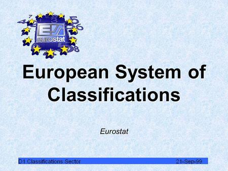 European System of Classifications Eurostat EUROPEAN UNION 6 9 12 15 - ??