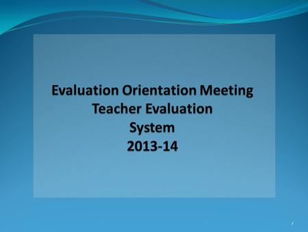 Evaluation Orientation Meeting Teacher Evaluation System