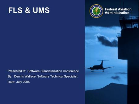 FLS & UMS Software Standardization Conference