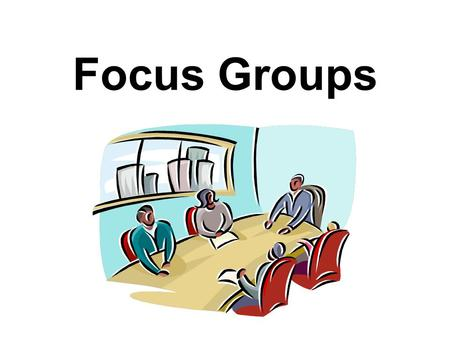 Focus Groups. Program Development & Evaluation2 A Focus Group Is... What A carefully planned discussion To obtain perceptions of a defined interest area.