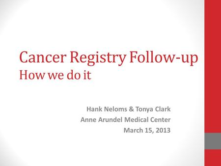 Cancer Registry Follow-up How we do it