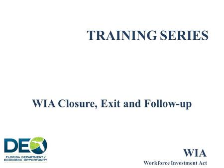 WIA Closure, Exit and Follow-up