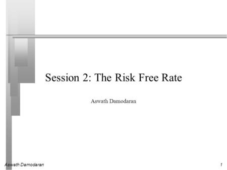 Session 2: The Risk Free Rate
