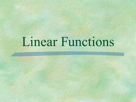 Linear Functions.
